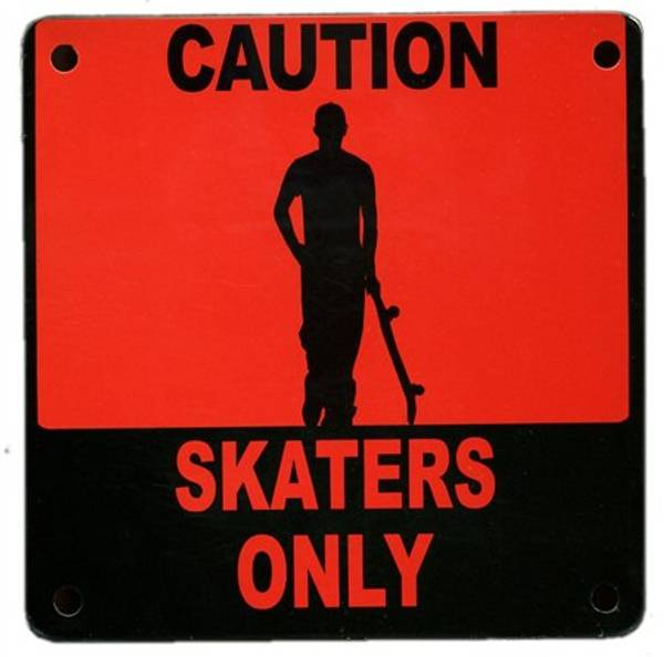Bilde av Caution Skaters Only